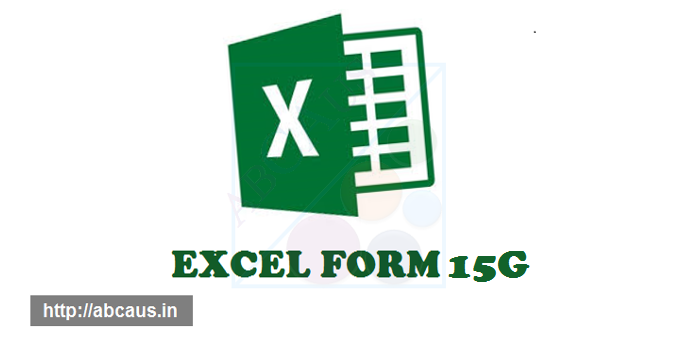 Excel Auto Income Tax Form 15G 15H with database AY 2018-19