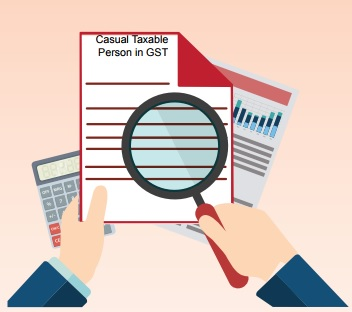 Casual taxable person in GST-Registration Returns and Refund