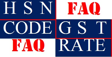 GST FAQ on HSN Codes and Rates of corrosponding Goods and Services
