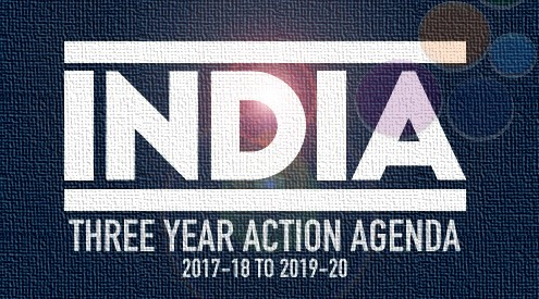 NITI Aayogs Three Year Action Agenda 2017-18 to 2019-20 unveiled by the Finance Minister