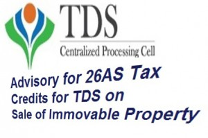 26AS Tax Credits for TDS on Sale of Immovable Property