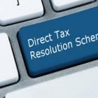 direct-tax-resolution-scheme