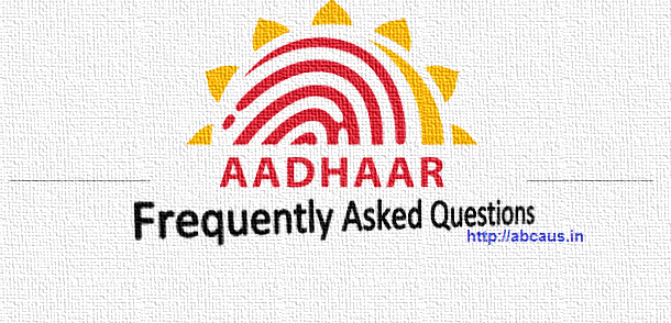 AADHAAR Frequently Asked Questions