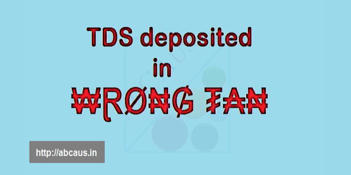 Deposit of TDS under wrong TAN