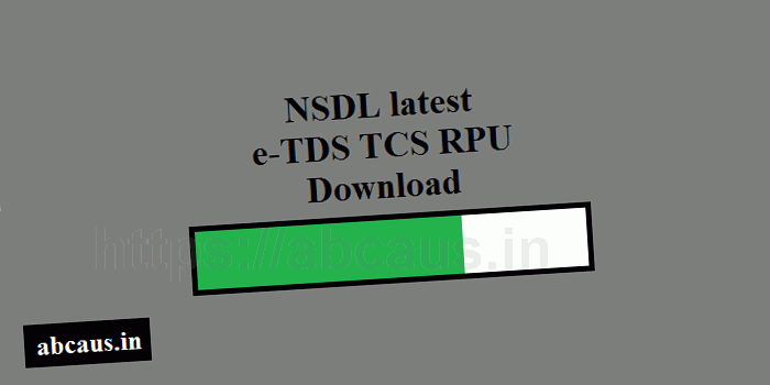 NSDL latest e-TDS TCS RPU Version 2 7 applicable from 12 05 2019